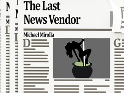 The Last News Vendor by Michael Mirolla