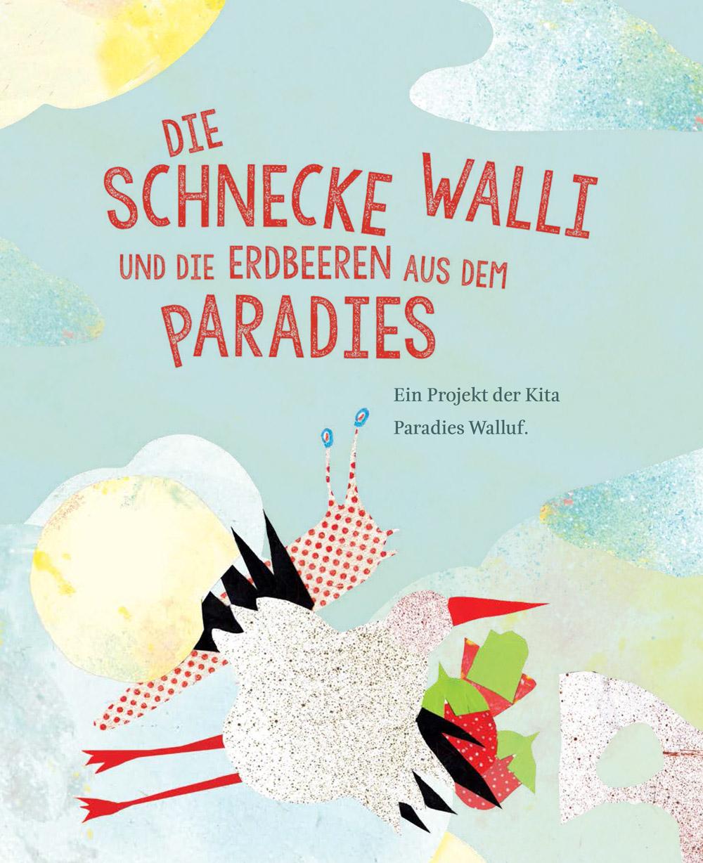 Schnecke Walli und die Erdbeeren aus dem Paradies