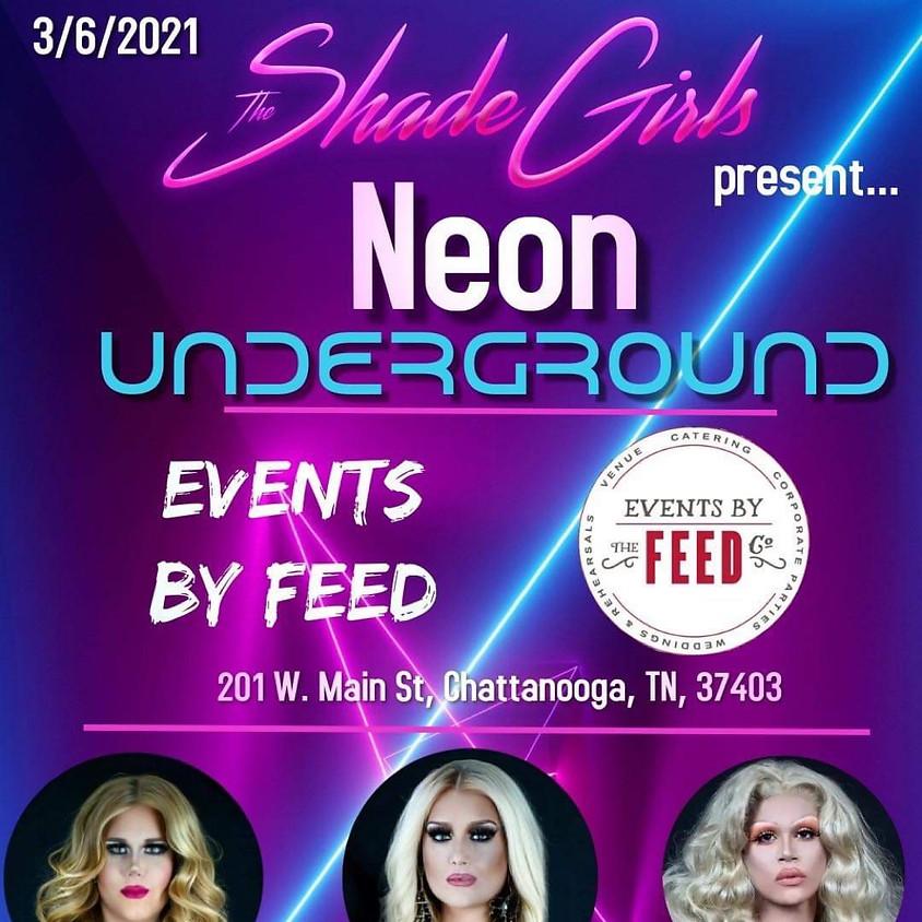 The Shade Girls Present: Neon Underground