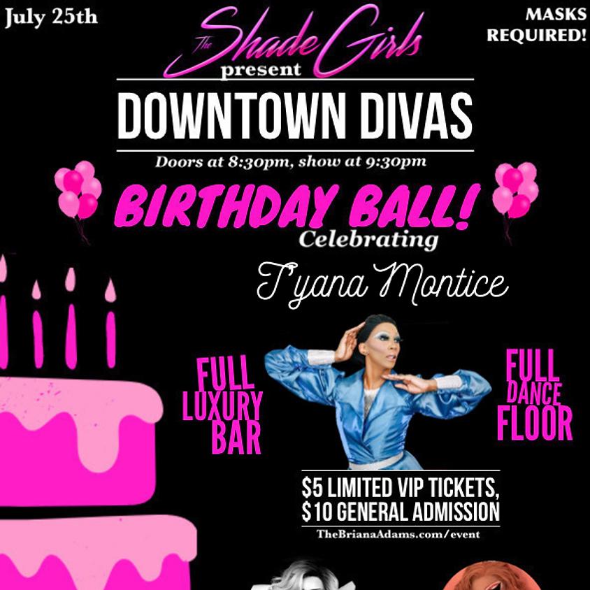 The Shade Girls Present: Dowtown Divas - Birthday Ball