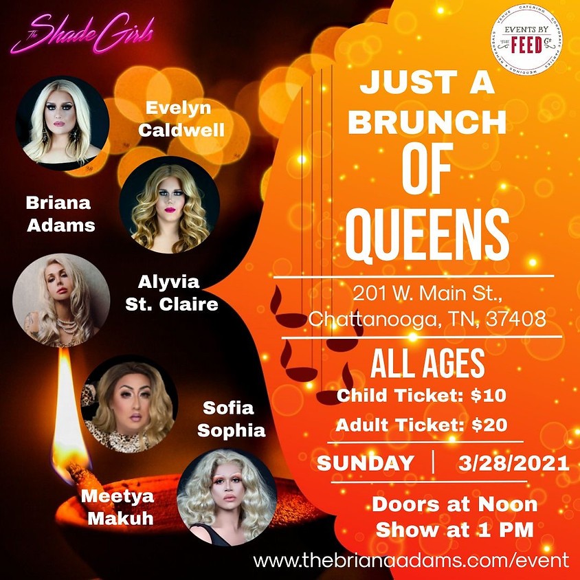 The Shade Girls Present: Just a Brunch of Queens