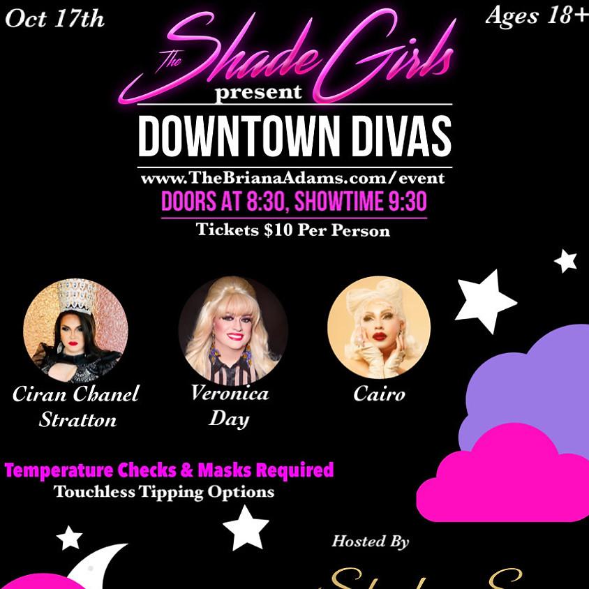 The Shade Girls Present: Dowtown Divas