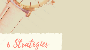 6 Strategies To Create More Time