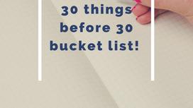 30 Things Before 30 Bucket List