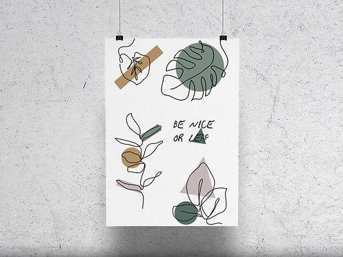 Be Nice or Leaf Print