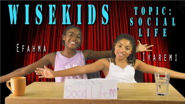 "Be Who You Are channel - WISEKIDS - Efahma and Iyaremi talk about ""social life"""