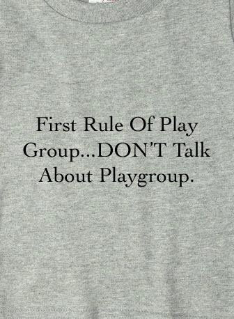 First Rule Of Playgroup