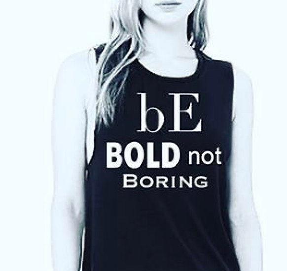 Be Bold Not Boring