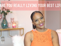 Are You Really Living Your Best Life?