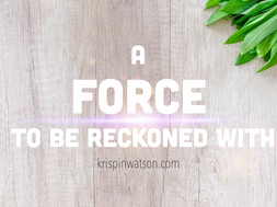 A Force to be Reckoned With