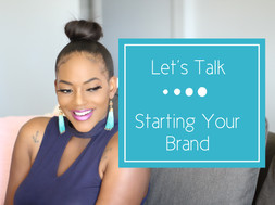 Let's Talk: Starting Your Brand
