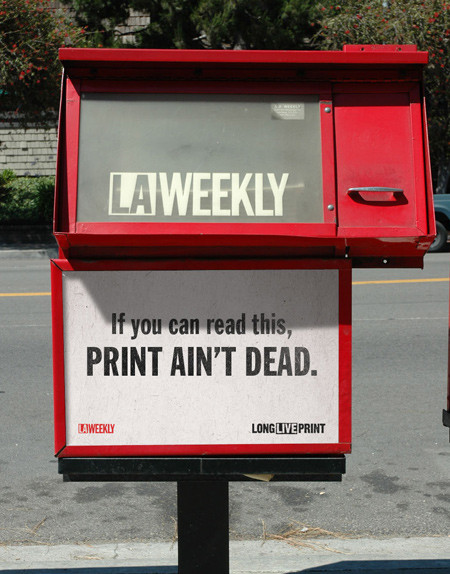 Image of LA Weekly Newspaper sales box - Headline: Print Aint Dead