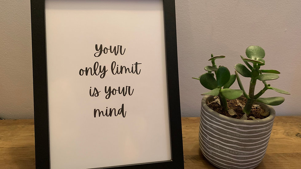 Your Only Limit Is Your Mind Print