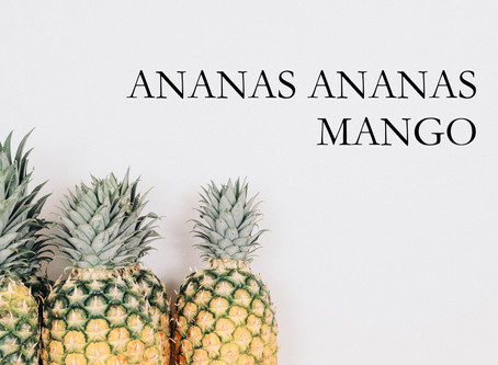 ANANAS ANANAS MANGO: percussions corporelles aromatisées aux fruits!