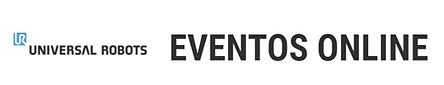 UNIVERSAL ROBOTS - Eventos online