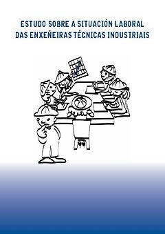 Estudo sobr a situación laboral das Enxeñeiras Técnicas Industriais