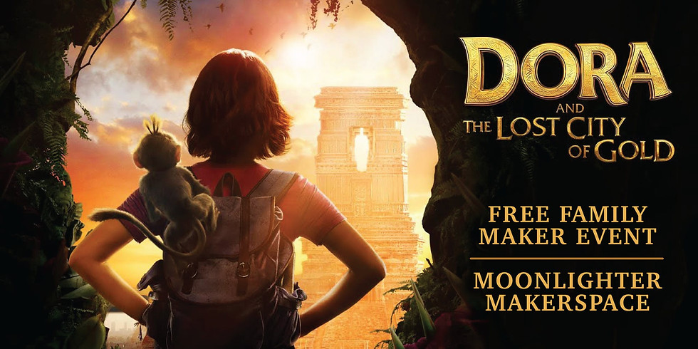 Free Family Maker Event - Dora and The Lost City of Gold