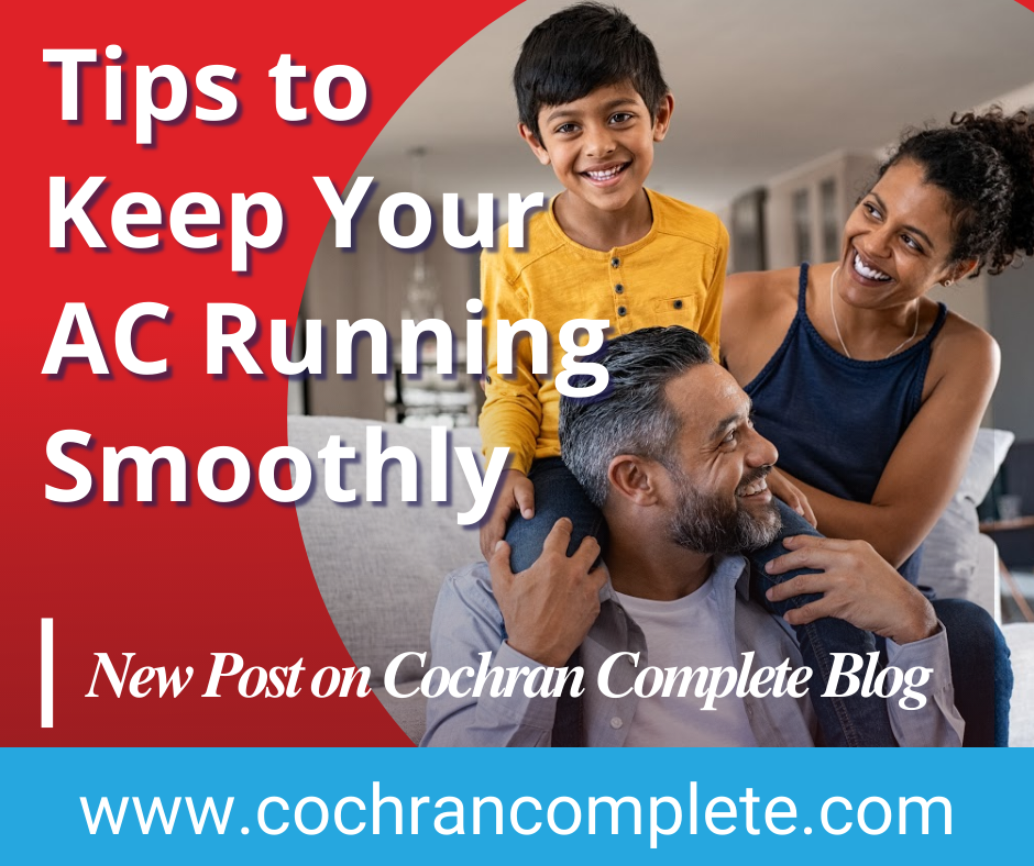 Cochran Complete Tips to keep your AC running smoothly