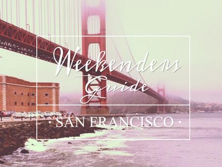 A Weekenders Guide: San Francisco, California