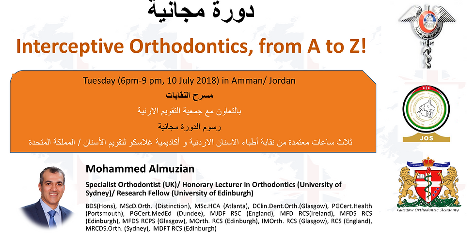Interceptive Orthodontics: what the dentists should know? (Amman)