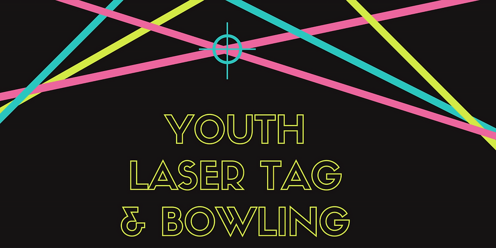 Youth Bowling and Laser Tag