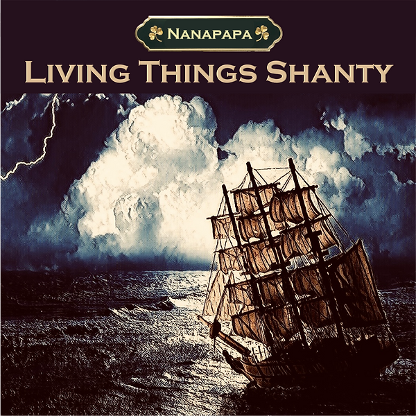 Living Things Shanty Cover.PNG