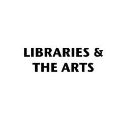 LIBRARIES & THE ARTS.jpg