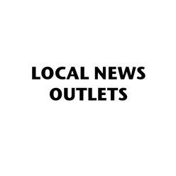 LOCAL NEWS OUTLETS