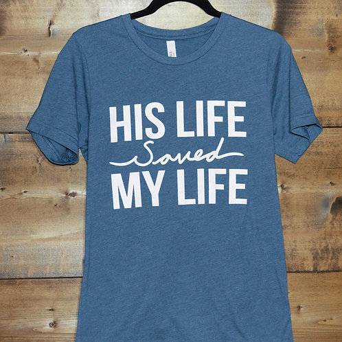 "Heathered Teal ""His Life Saved Mine"" t-shirt"
