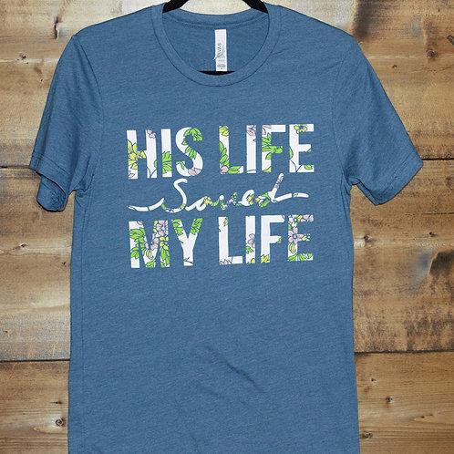 "Heathered Teal ""His Life Saved Mine"" Flower Inlay t-shirt"
