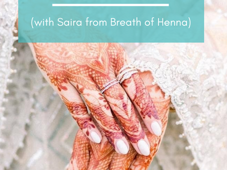 How to Enter the Bridal Market (with Saira from Breath of Henna)