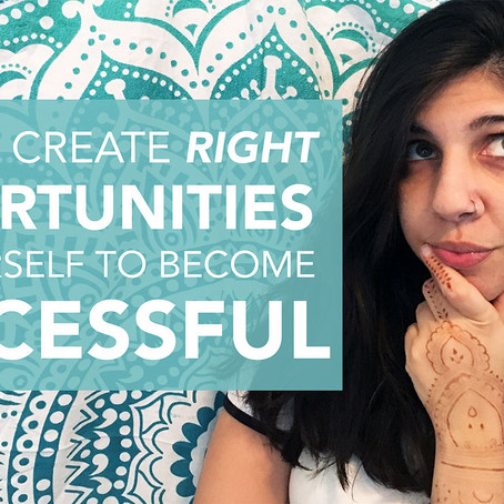 3 Tactical Ways to Seize the Right Opportunities