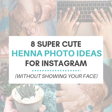 8 Cute Henna Photo Ideas for Instagram (Without Showing Your Face)