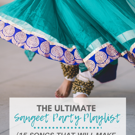 The Ultimate Sangeet Party Playlist (15 Songs that will Make You Dance)