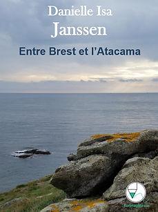 """Couverture du roman """"Entre Brest et l'Atacama"""" de Danielle Isa Janssen"""