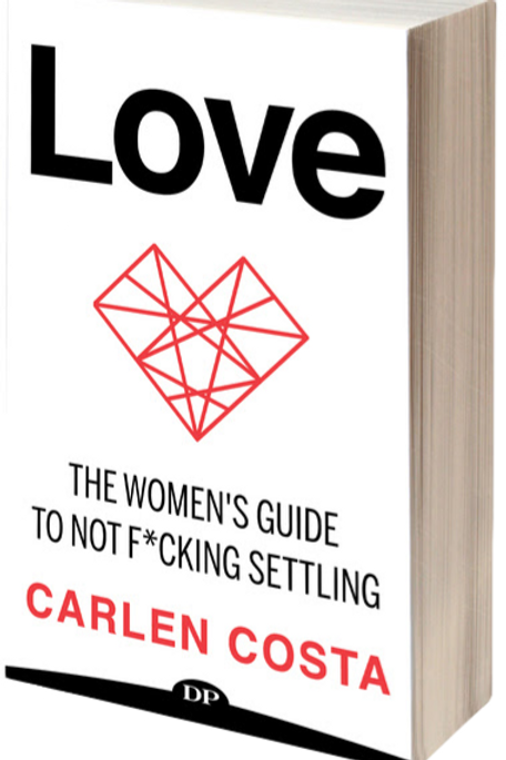 Love: The Women's Guide to Not Fucking Settling + Workbook