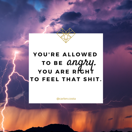 You're allowed to be angry