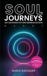 """SOUL JOURNEYS Band 1 """"Auf Seelenreise mit dem Überbewusstsein"""" von Mario Radinger"""