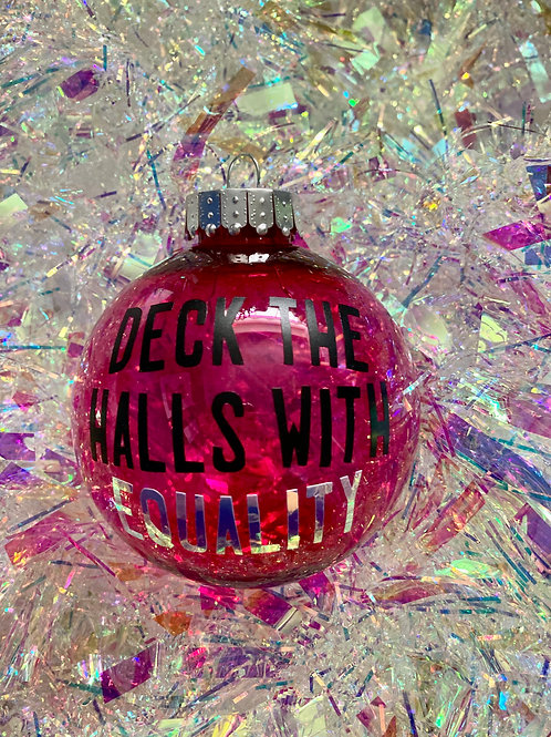 3for2! DECK THE HALLS WITH EQUALITY bauble