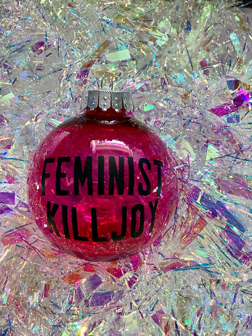 3for2! FEMINIST KILLJOY bauble