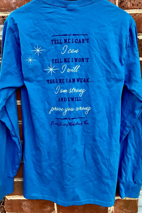 """Tell me I can't..."" Long Sleeve T shirt"