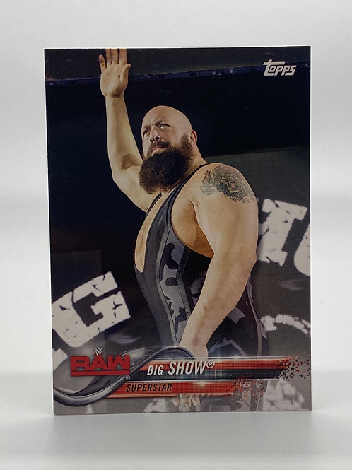 WWE Topps 2018 Then Now Forever Big Show #110