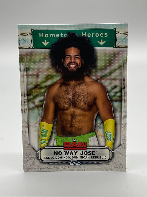 WWE Topps 2019 Hometown Heroes No Way Jose #HH-28 NM Wrestling Trading Card