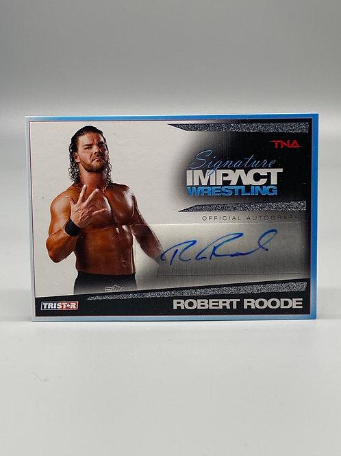 TNA Tristar 2011 Signature Impact Silver Autograph Robert Roode #50 of 99