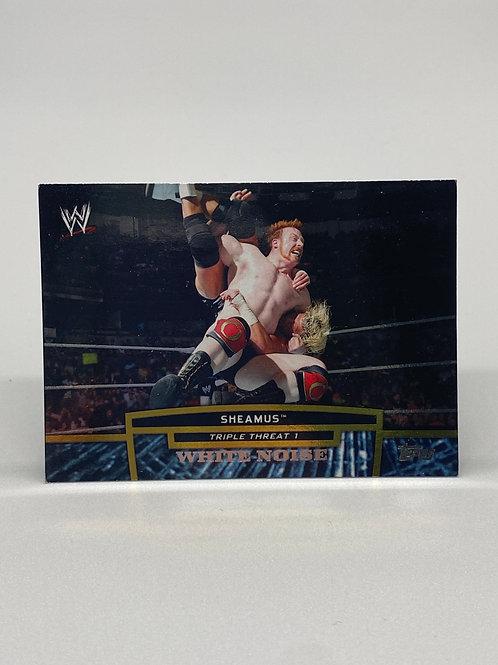 WWE Topps 2013 Triple Threat 1 Sheamus #TT30-1