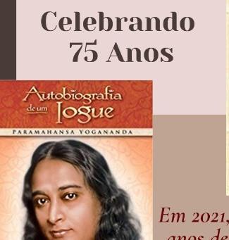 """Celebrando 75 Anos de """"Autobiografia de um Iogue"""""""