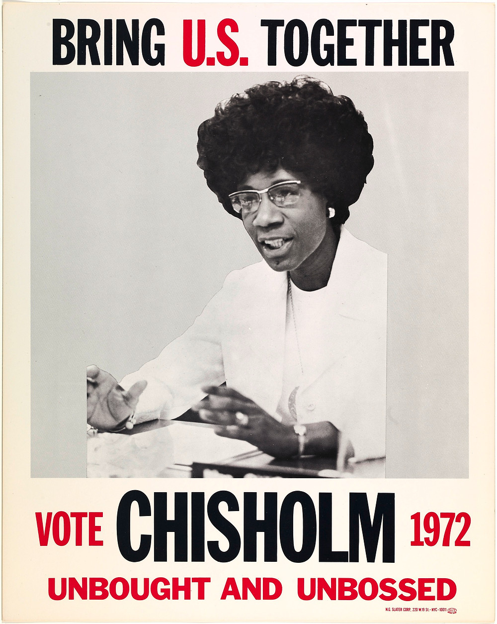 This poster was used in her 1972 run for the Democratic Party's presidential nomination.