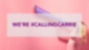 website - we're #callingcarrie (4).png