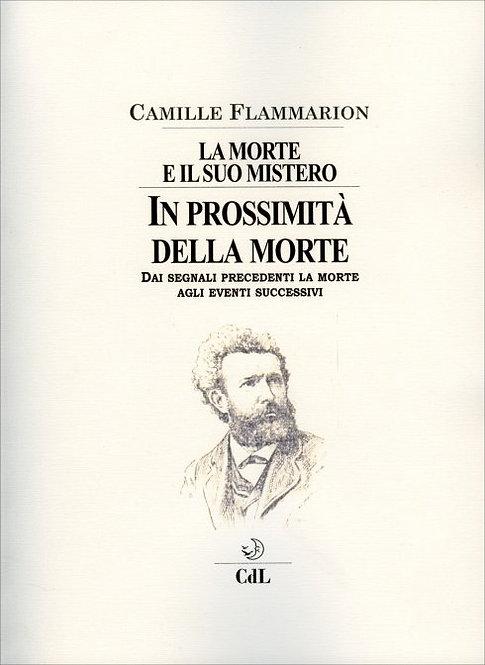 IN PROSSIMITÀ DELLA MORTE-LA MORTE E IL SUO MISTERO VOL. 2. Camille Flammarion