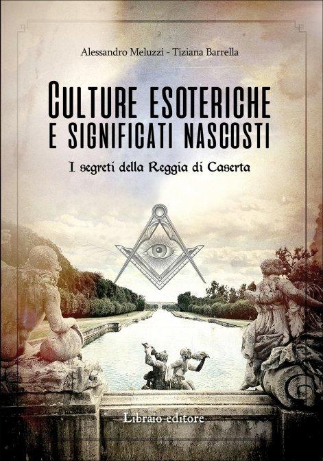 CULTURE ESOTERICHE E SIGNIFICATI NASCOSTI. A. Meluzzi: T.Barrella
